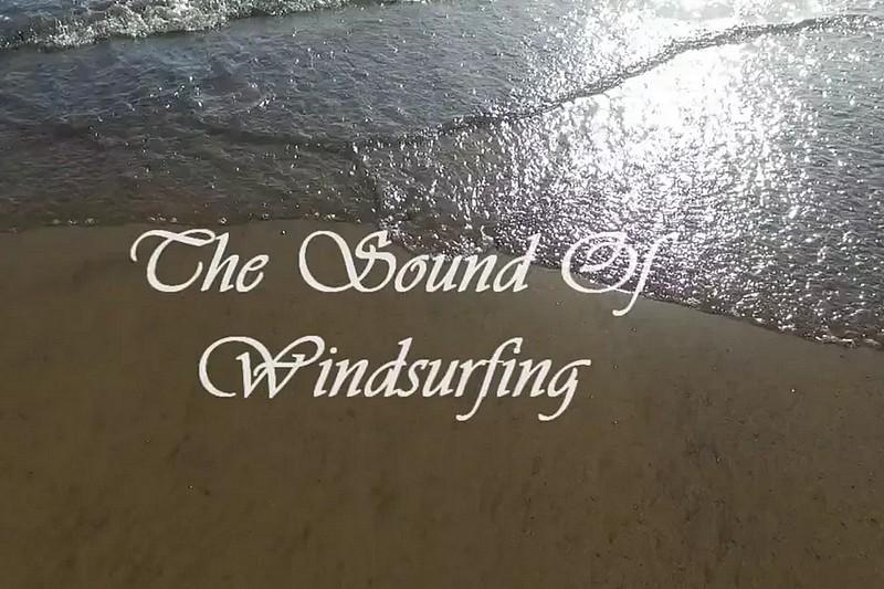 Vidéo : The Sound Of Windsurfing