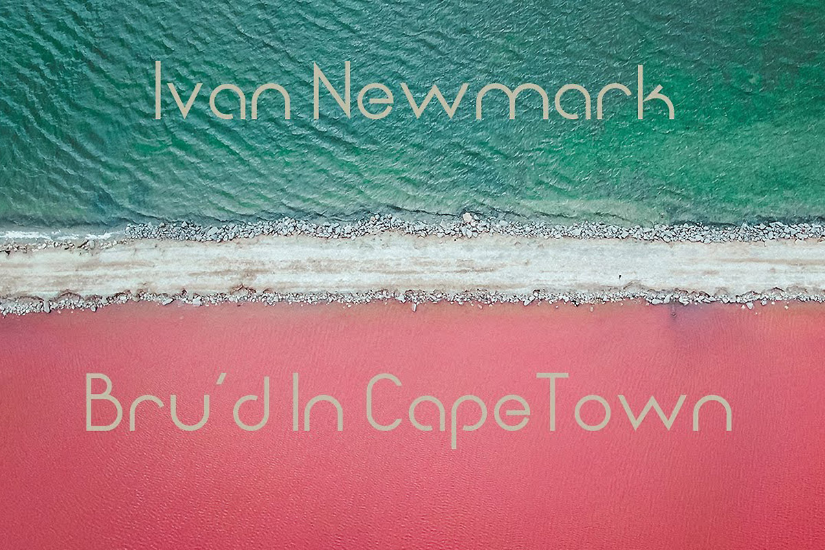 Ivan Newmark - Brud' In Cape Town