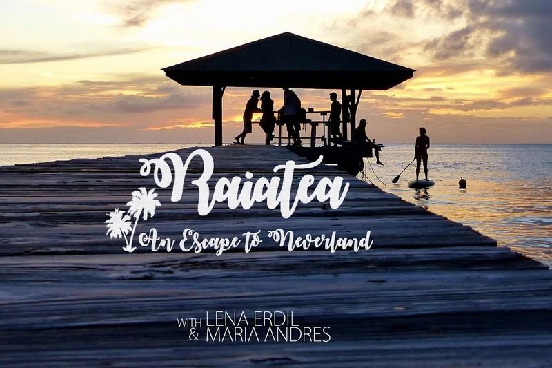 Raiatea - An Escape to Neverland