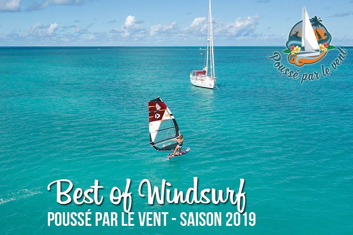Poussé par le Vent - Best of Windsurf 2019
