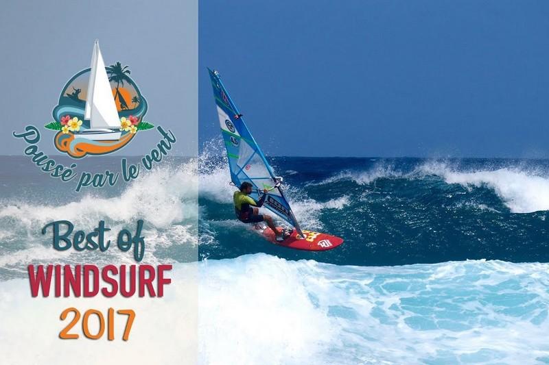 Poussé par le Vent - Best of windsurf 2017