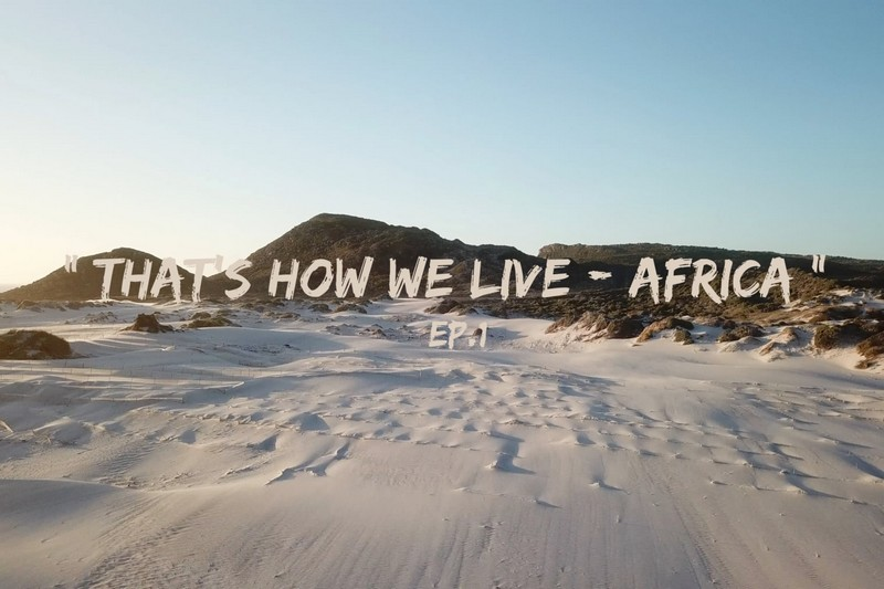 That's how we live - Africa - Ep. 1