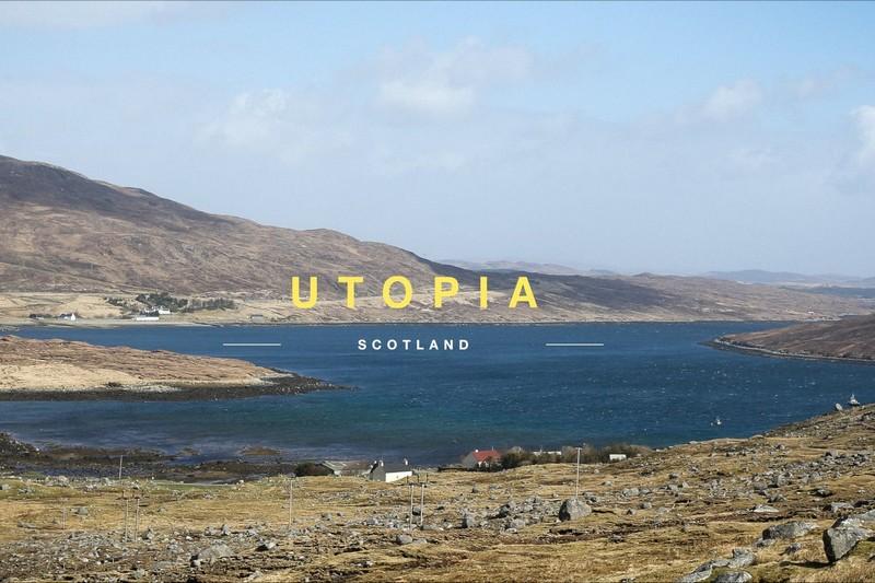 Utopia - Scotland